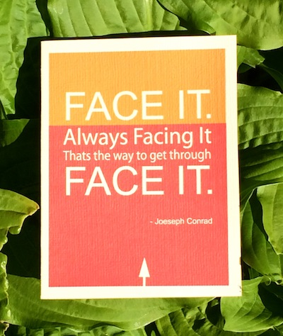 Face It Quote Joseph Contrad